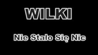 Wilki - Nie Stało Się Nic