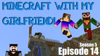 Minecraft with my Girlfriend! (S5 E14) - Home Glitched Home