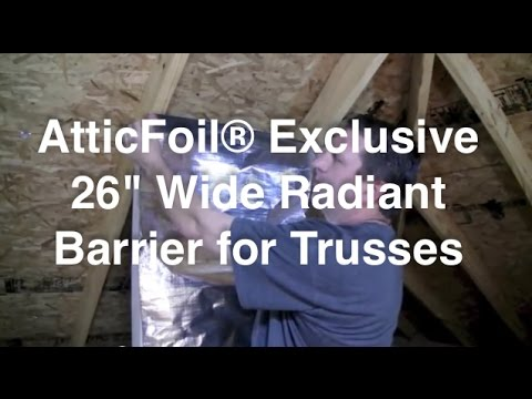 26 Inch Wide Radiant Barrier For Truss Attics - Tips from AtticFoil com