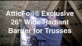 26 Inch Wide Radiant Barrier For Truss Attics - Tips From Atticfoil.com
