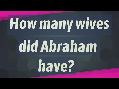 How many wives did Abraham have?