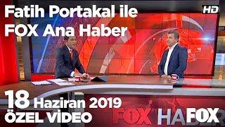 İsmail Küçükkaya gerçeği anlatıyor... 18 Haziran 2019 Fatih Portakal ile FOX Ana Haber