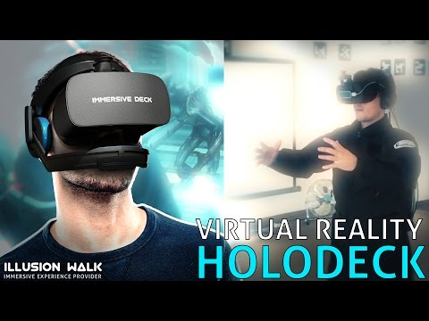 Virtual Reality: Holodeck  – Follow us into the IMMERSIVE DECK!