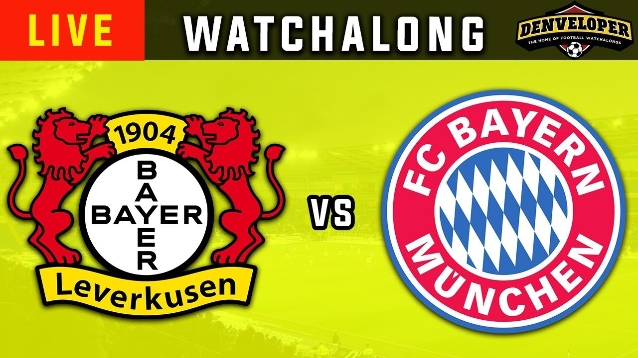 BAYER LEVERKUSEN vs BAYERN MUNICH ? Live Football Watchalong - Bundesliga