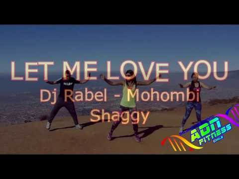 LET ME LOVE YOU RABEL MOHOMBI SHAGGY COREO ZUMBA ADN FITNESS CHILE