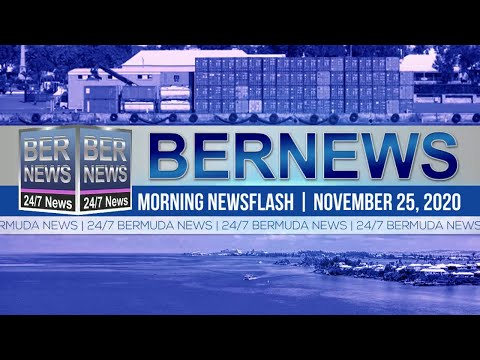 Bermuda Newsflash For Wednesday, Nov 25, 2020