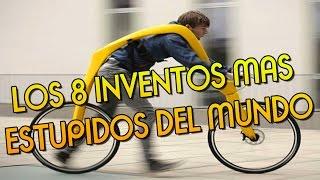 LOS 8 INVENTOS MAS ESTUPIDOS DEL MUNDO - 8cho