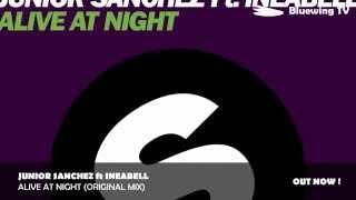 Junior Sanchez ft Ineabell - Alive At Night (Original Mix)