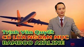 Video Trịnh Văn Quyết và cú lừa ngoạn mục Hãng hàng không Bamboo Airlines download MP3, 3GP, MP4, WEBM, AVI, FLV Juni 2018