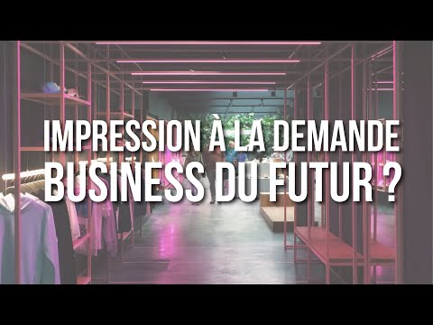 Impression à la demande ( PRINT ON DEMAND ) THE business 2018 ?!