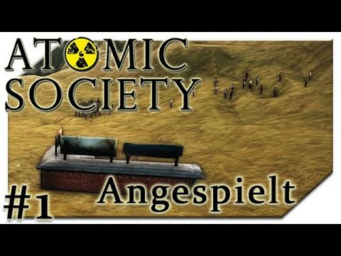 Nach dem Atomkrieg | Angespielt #1 | Atomic Society Pre-Alpha | [HD] | Deutsch Cigar0