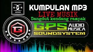 KUMPULAN MP3 DANGDUT LIVE KOPLO KENDANG RAMPAK@GPS Musica