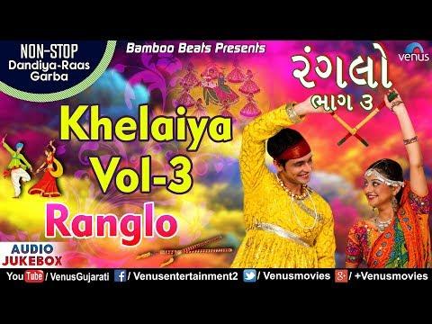 khelaiya---vol.-3-:-ranglo- -ખેલૈયા- -non-stop-dandiya-raas-garba-songs- -best-gujarati-garba-songs
