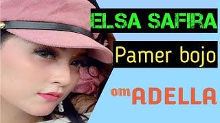 PAMER BOJO || Elsa Safira || OM ADELLA live krian sidoarjo