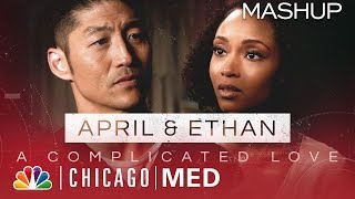 April and Ethan: A Complicated Love - Chicago Med (Mashup)