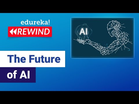 The Future of AI | How will Artificial Intelligence Change the World in 2020? | Edureka Rewind