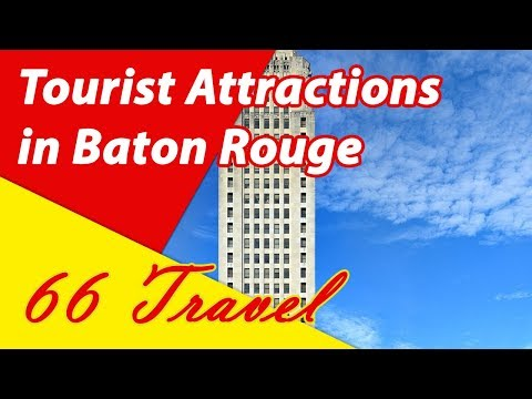 List 7 Tourist Attractions in Baton Rouge, Louisiana | Travel to United States