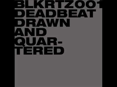 Deadbeat : Drawn And Quartered
