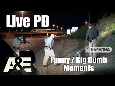 Live PD | Funny/Big Dumb Moments pt.6