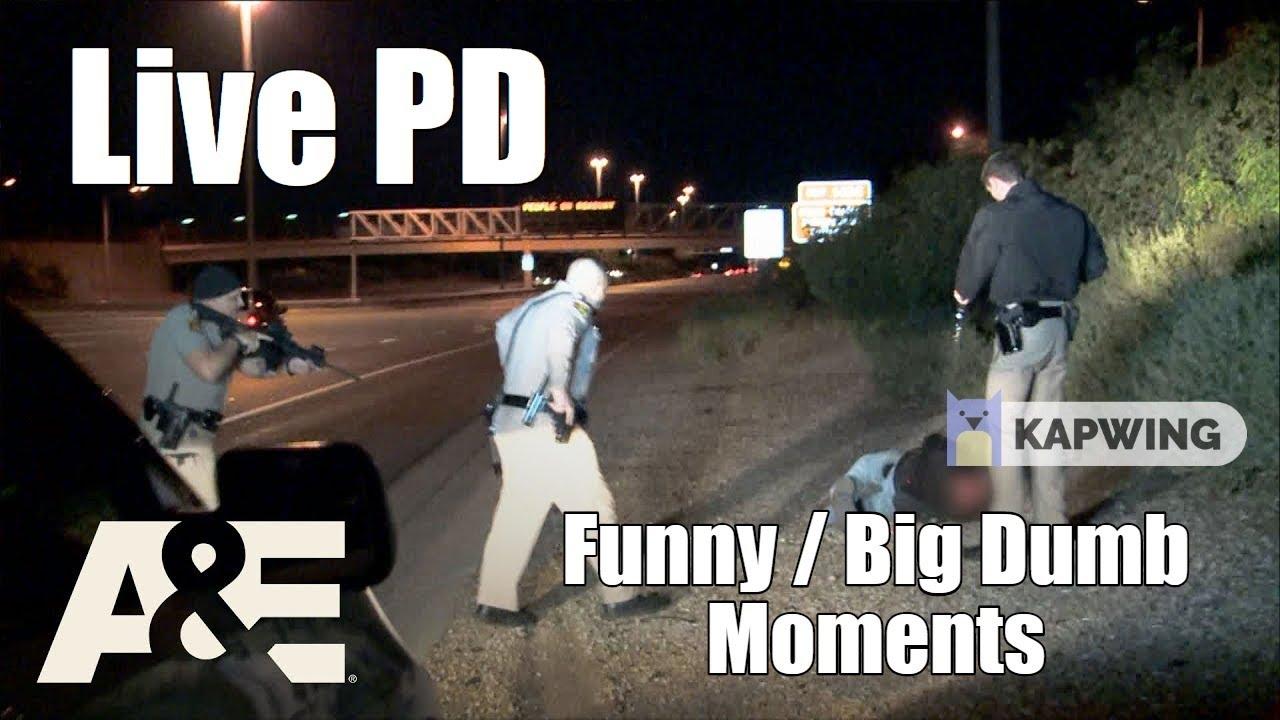 Live PD | Funny/Big Dumb Moments pt.6