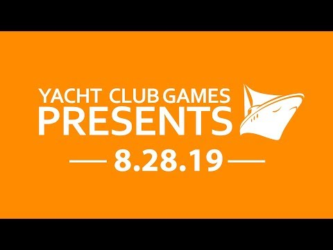 Yacht Club Games Presents 8.28.19