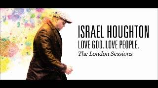 Watch Israel Houghton You Wont Let Go video