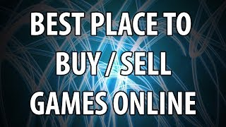 The Best Place To Buy And Sell Games Online