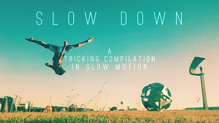 Slow Down - A Tricking Compilation in Slow Motion