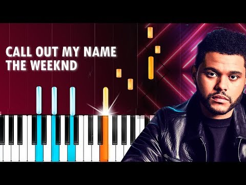"The Weeknd - ""Call Out My Name"" Piano Tutorial - Chords - How To Play - Cover"
