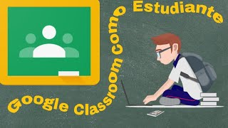 Google Classroom para Estudiantes 2020 |Mejorado|