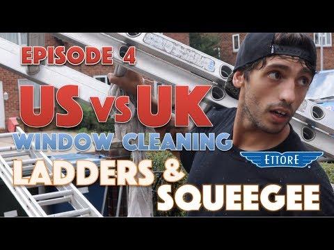 US VS UK Window Cleaning - Episode 4 - Ladders & squeegee
