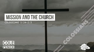 Mission and the Church - Colossians 1:25-2:3