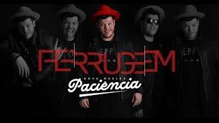 Ferrugem - Paciencia | 2016
