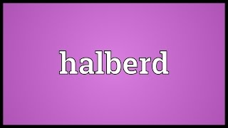 Halberd Meaning