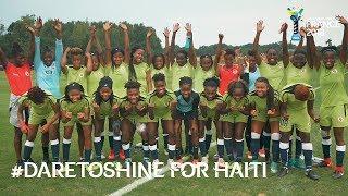 #DareToShine for Haiti - FIFA U20 Women's World Cup France 2018