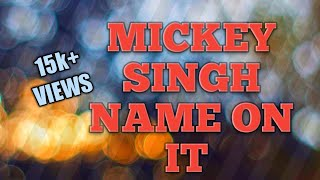 MICKEY SINGH NAME ON IT FULL AUDIO SONG