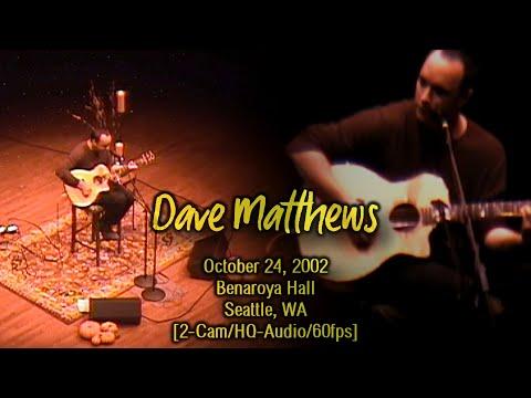 Upgrade  Dave Matthews  102402  Benaroya Hall Full 2CamHQ60fps Seattle, WA