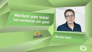 Wouter Hart | Werken aan waar het werkelijk om gaat | Omooc Werken vanuit de bedoeling