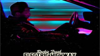 ROCKIE FRESH - ELECTRIC HIGHWAY (MIXTAPE) FULL CD @DEEJAYHELLRELL