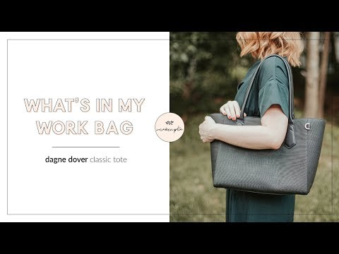 What's in my Work Bag | Dange Dover Classic Tote