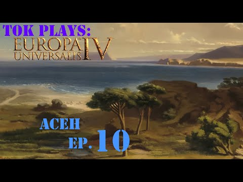 Tok plays EU4 - Aceh ep. 10 - Explorer of the Indian Ocean