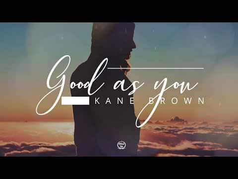 Good As You lyrics by Kane Brown
