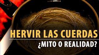 HERVIR LAS CUERDAS ¿SIRVE O NO SIRVE? | Prueba DEFINITIVA