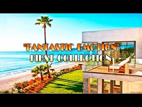 """ChillOut """"Fantastic Emotion"""" First Collection ( Interior Calm Music )"""