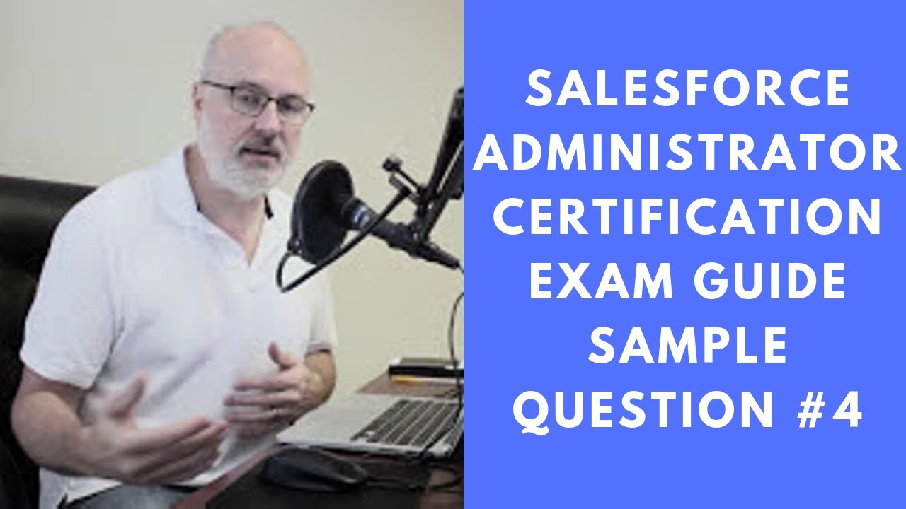 Salesforce Administrator Certification Exam Guide Sample Question 4
