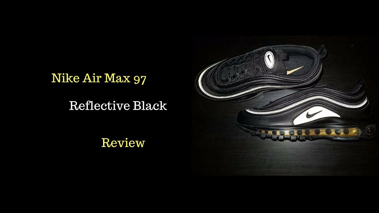 Black 97 Reflective Air Review Youtube Nike Max Iz7wvqEvx