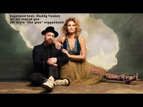 Sugarland feat. Daddy Yankee - Let me remind you (DJ Giove 'like glue' reggaeboot)