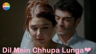 Dil Mein Chhupa Lunga Full video Song | Best Romantic Song | New HD Song Hayat and Murat Songs