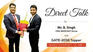 GATE 2018 Topper, Akash Chouksey, CE, AIR 1 in Direct Talk with Mr. B Singh, CMD, MADE EASY