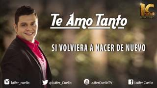 LUIFER CUELLO - TE AMO TANTO (Video Lyric)